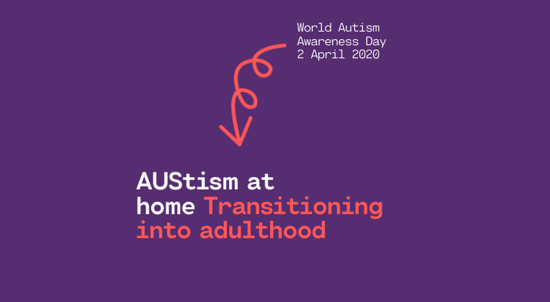AUStism at Home - Transitioning to Adulthood